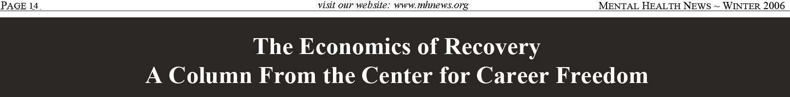 Fall 2006 The Economics of Recovery A Column From the Center for Career Freedom